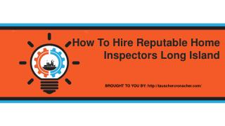 How To Hire Reputable Home Inspectors Long Island