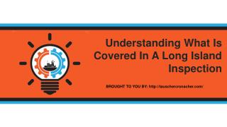 Understanding What Is Covered In A Long Island Inspection