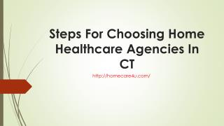 Steps For Choosing Home Healthcare Agencies In CT