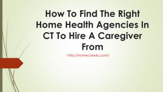How To Find The Right Home Health Agencies In CT To Hire A Caregiver From