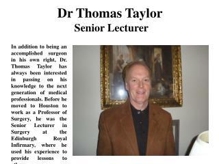 Dr Thomas Taylor Houston Senior Lecturer