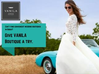 Vanila wedding boutiques in Dubai