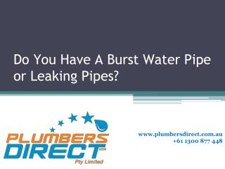 Do you have a burst water pipe or water leaking problems?