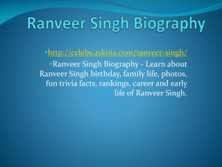Ranveer Singh Biography | Biography Of Ranveer Singh