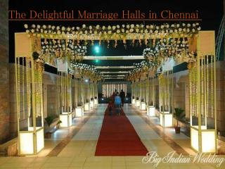 The Delightful Marriage Halls in Chennai