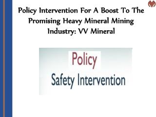 Policy Intervention For A Boost To The Promising Heavy Mineral Mining Industry VV Mineral