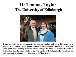 Dr Thomas Taylor The University of Edinburgh