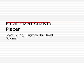 Parallelized Analytic Placer