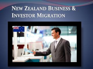 New Zealand Business & Investor Migration