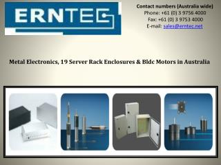 Metal electronics enclosures &19 inch rack, brushless dc motors Australia