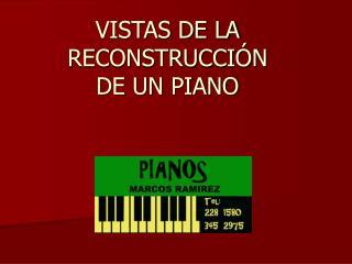 VISTAS DE LA RECONSTRUCCI N DE UN PIANO