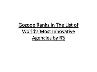 Gozoop Makes it to The List of World's Most Innovative Agencies by R3