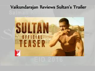 Vaikundarajan Reviews Sultan's Trailer