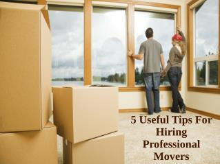 Hiring Professional Movers | Essential Tips