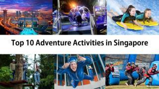 Top 10 Adventure Activities in Singapore