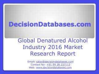 Denatured Alcohol Market Global Analysis and Forecasts 2021
