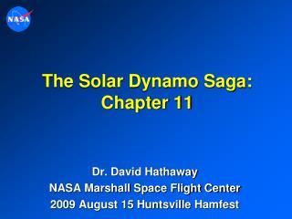 The Solar Dynamo Saga: Chapter 11