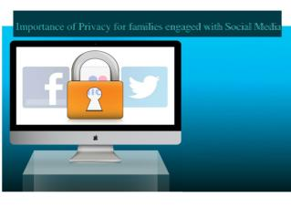 Importance of Privacy for families engaged with Social Media