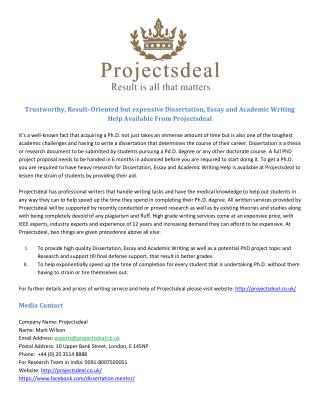 Trustworthy, Result–Oriented but expensive Dissertation, Essay and Academic Writing Help Available From Projectsdeal