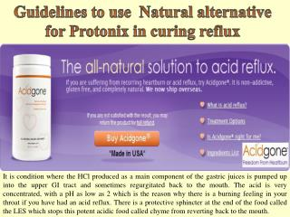 Guidelines to use  Natural alternative for Protonix in curing reflux
