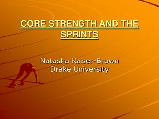 CORE STRENGTH AND THE SPRINTS