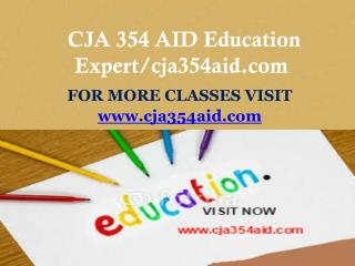 CJA 354 AID Education Expert/cja354aid.com