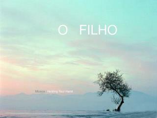 O   FILHO