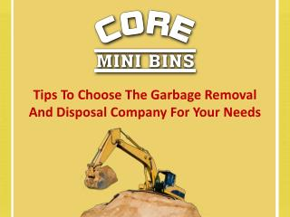 Tips To Choose The Garbage Removal And Disposal Company For Your Needs