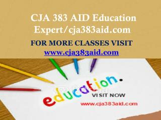 CJA 383 AID Education Expert/cja383aid.com