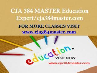 CJA 384 MASTER Education Expert/cja384master.com
