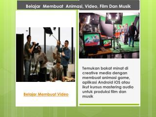 Belajar Membuat Animasi, Video, Film Dan Musik