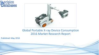 Global Portable X-ray Device Consumption Market 2016: Industry Trends and Analysis