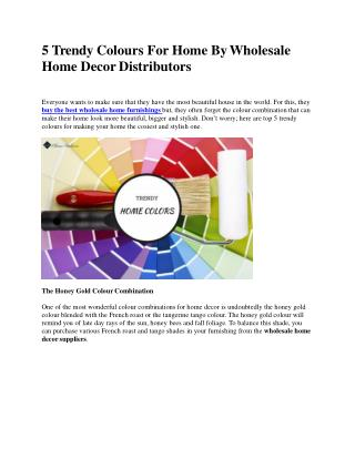 5 Trendy Colours For Home By Wholesale Home Decor Distributors