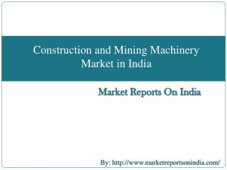 Construction and Mining Machinery Market in India