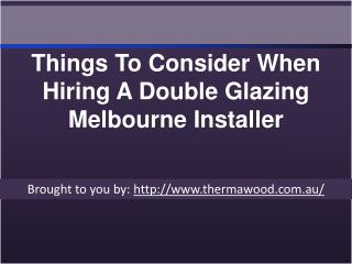 Things To Consider When Hiring A Double Glazing Melbourne Installer
