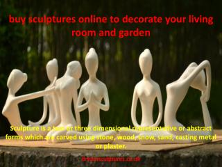 Buy Sculptures Online to Decorate Your Living Room and Graden
