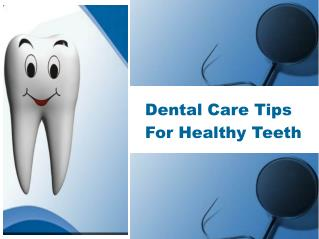 Dental-Care-Tips-For-Healthy-Teeth