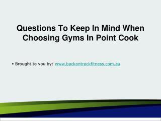 Questions To Keep In Mind When Choosing Gyms In Point Cook