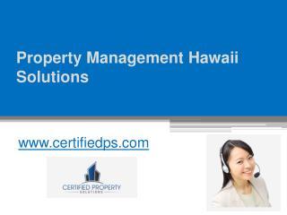 Property Management Hawaii Solutions - www.certifiedps.com