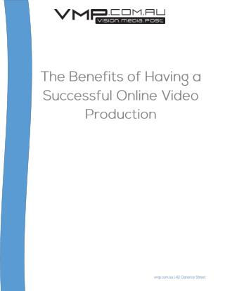 The Benefits of Having a Successful Online Video Production