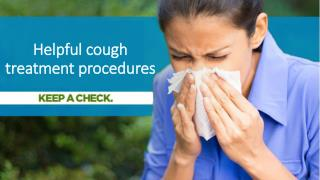 Helpful cough treatment procedures