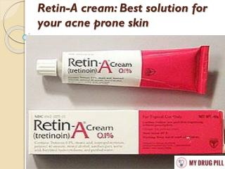 Retin-A cream: Best solution for your acne prone skin