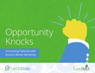 Opportunity Knocks – Uncovering Potential with Account-Based Marketing