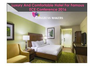 Comfortable Accommodation For Famous ECE Conference 2016