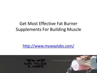 Get Most Effective Fat Burner Supplements For Building Muscle