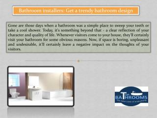 Bathroom installers: Get a trendy bathroom design