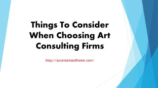 Things To Consider When Choosing Art Consulting Firms
