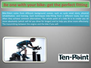 Be one with your bike- get the perfect fitting