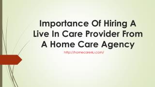 Importance Of Hiring A Live In Care Provider From A Home Care Agency