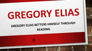 Gregory Elias Betters Himself Through Reading